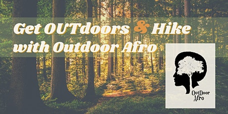 Hike with CAMP OUT & Outdoor Afro tickets
