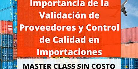 MASTER CLASS: Importancia de Validación de proveedores y control de calidad entradas
