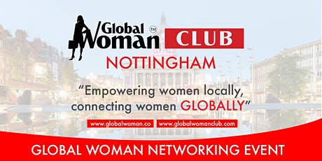GLOBAL WOMAN CLUB NOTTINGHAM: BUSINESS NETWORKING MEETING - AUGUST tickets