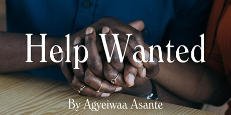 Help Wanted by Agyeiwaa Asante: Virtual Reading tickets