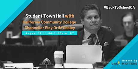 Student Town Hall with California Community College Chancellor Eloy Oakley tickets