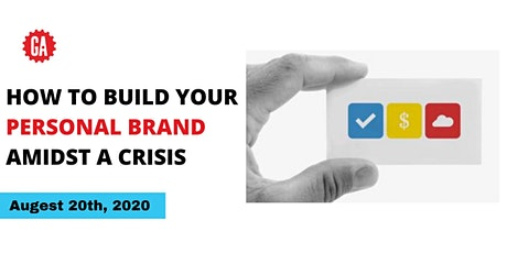 HOW TO BUILD YOUR PERSONAL BRAND AMIDST A CRISIS tickets