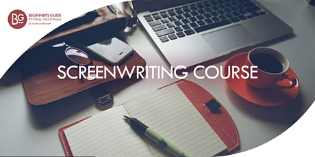 Beginner's Guide: Screenwriting 6 Week ONLINE Course tickets