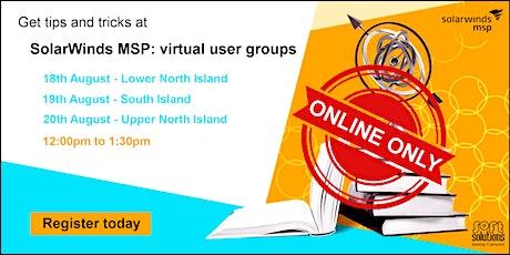 SolarWinds MSP User Group - upper North Island (ex-AKL) tickets
