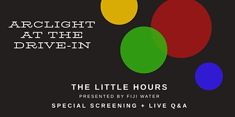 ArcLight at the Drive-In: THE LITTLE HOURS tickets