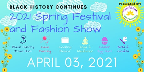 Black History Continues 2021 Spring Festival and Fashion Show tickets
