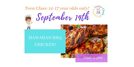 TEENS (14-17)  In-Person Cooking Class - Hawaiian BBQ Chicken tickets