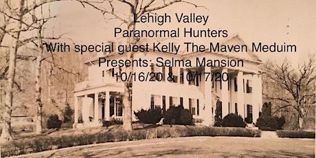 LVPH  &  Kelly The Maven Meduim presents Selma Mansion tickets