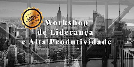 Workshop de Liderança  e Alta Produtividade bilhetes