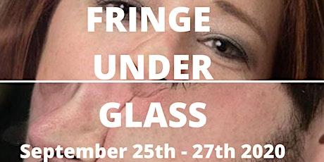 Fringe Under Glass tickets