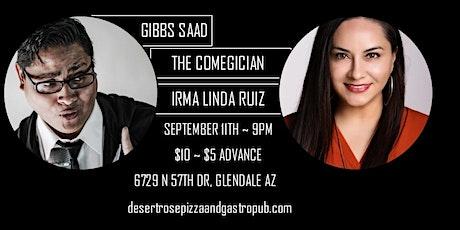 Comegician Gibbs Saad & Irma Linda Ruiz comedy night - Desert Rose-Glendale tickets