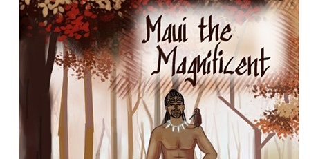 Maui the Magnificent by St Mary's Catholic School, Tauranga MATINEE tickets