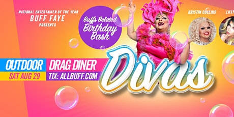 "Buff Faye's ""DIVAS"" Outdoor Drag Diner: VOTED #1 Food, Fun & Drag tickets"