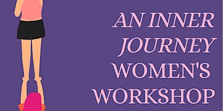An Inner Journey  Women's Workshop tickets