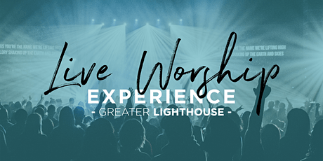 Live Worship Experience - Aug 16, 2020 tickets