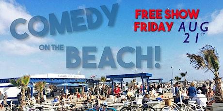 Comedy On The Beach!  Free Show - feat Jamie Kennedy - Fri Aug 21st tickets