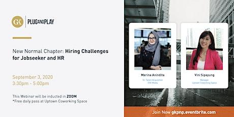 New Normal Chapter: Hiring Challenges for Jobseeker & HR tickets