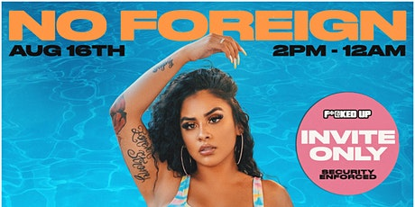 No Foreign Presents: F*@CKED UP | Private Mansion Pool Party/Video Shoot tickets
