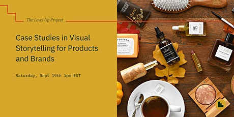 Case Studies in Visual Storytelling for Products and Brands Tickets