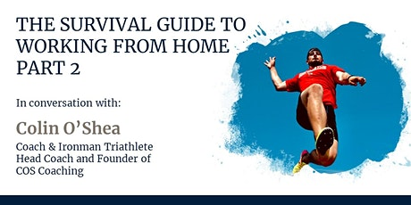 The Survival Guide to Working from Home with Colin O'Shea Tickets