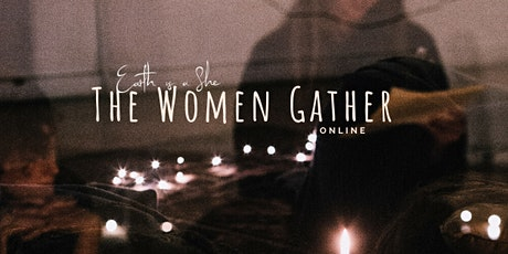 The Women Gather- ONLINE tickets