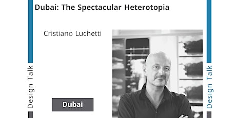 دبي : التباين المدهش Dubai: The Spectacular Heterotopia tickets