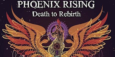 ~*~*~*~ PHOENIX RISING ~*~*~  ~*~*~*~  Death to Rebirth ~*~* ~ tickets