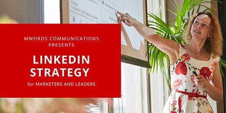 LIVE ONLINE Masterclass - LinkedIn Strategy for Marketers + Leaders tickets