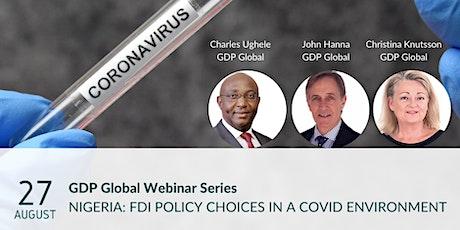 Global Webinar Series. Nigeria: FDI Policy Choices in a COVID Environment tickets