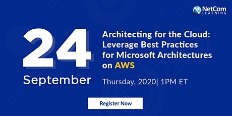 Webinar -: Leverage Best Practices for Microsoft Architectures on AWS tickets