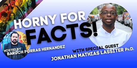 Horny for Facts! hosted by Baruch Porras Hernandez tickets