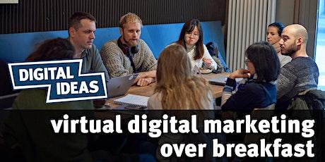 Digital Marketing over Breakfast (virtual) #34 Tickets