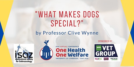 "ISAZ Public Lecture: Prof Clive Wynne "" What makes dogs special?"" tickets"