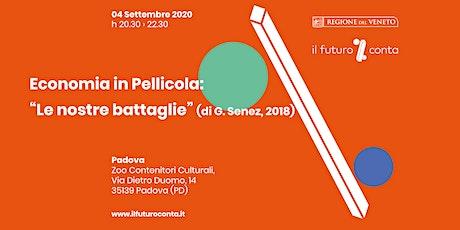 """Economia in Pellicola: """"Le nostre battaglie"""" (di G. Senez, 2018) biglietti"""