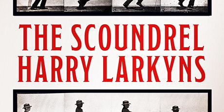 Rebecca Gowers, The Scoundrel Harry Larkyns tickets