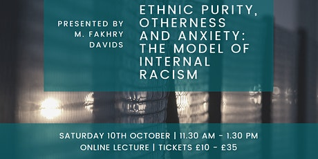 Ethnic Purity, Otherness and Anxiety: The Model of Internal Racism tickets