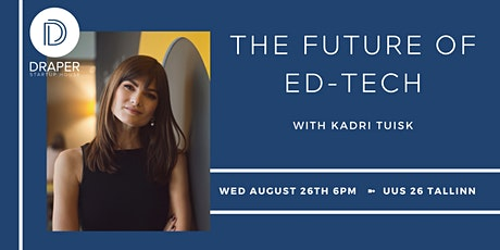The Future of Ed-Tech with Kadri Tuisk tickets