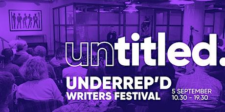 Untitled Underrep'd Writers Festival - Untitled Writers' Salon tickets