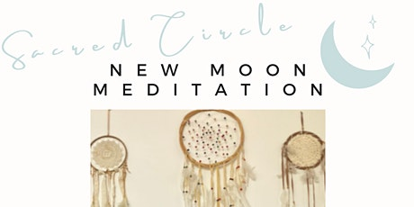 Sacred Circle - New Moon Meditation tickets