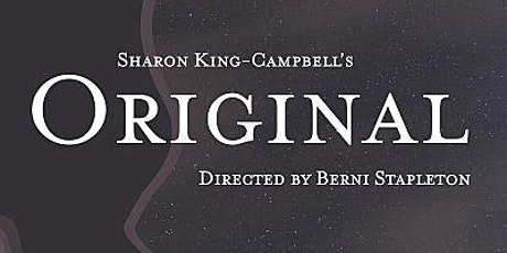 Sharon King-Campbell's play ORIGINAL at Government House tickets