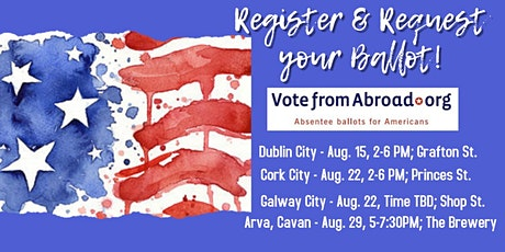 Americans in Cork- Get Registered & Request Your Ballot! tickets