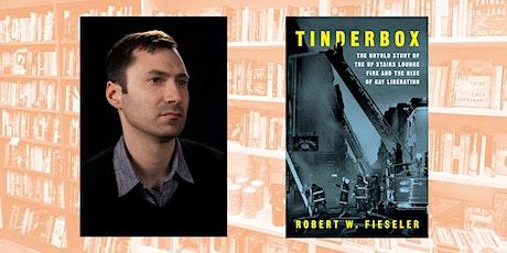 Tinderbox Author Robert Fieseler in conversation with Kristen Oganowski tickets