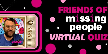 Friends of Missing People Virtual Quiz tickets