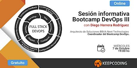 Sesión Informativa: Full Stack DevOps Bootcamp - Edición III boletos