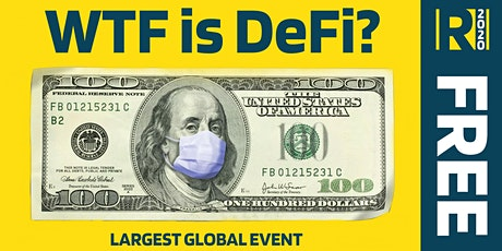 WTF is DeFi?! - A FREE 72 Hour LIVE Global Blockchain Conference tickets