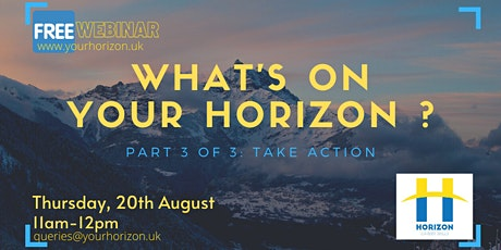 Your Horizon  Graduate Webinar Part 3/3: Take Action tickets