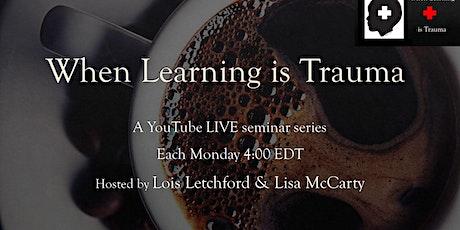 Seminar Series: When Learning Is Trauma tickets