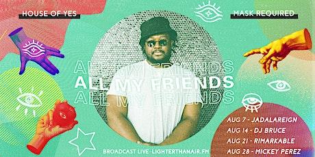 All My Friends : DJ BRUCE tickets