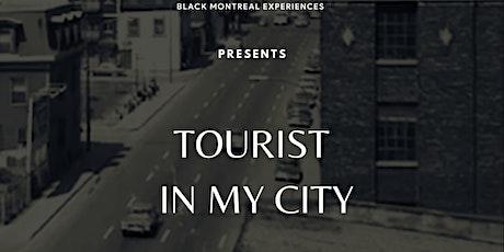 TOURIST IN MY CITY - TOURISTE DANS MA VILLE PT.2 tickets