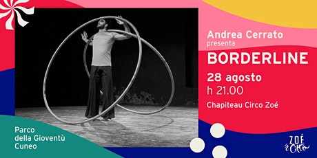 """""""BORDERLINE"""" di  Andrea Cerrato biglietti"""